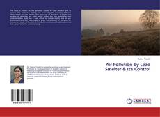 Bookcover of Air Pollution by Lead Smelter & It's Control