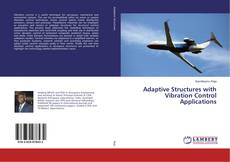 Bookcover of Adaptive Structures with Vibration Control Applications
