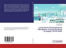 Capa do livro de Long-Term Forecasting for Mongolian Energy Demand & Supply, 2010-2040