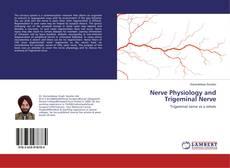 Nerve Physiology and Trigeminal Nerve的封面