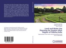 Portada del libro de Land and Water Use Planning for Eastern Ghat Region of Odisha,India