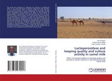 Обложка Lactoperoxidase and keeping quality and culture activity in camel milk