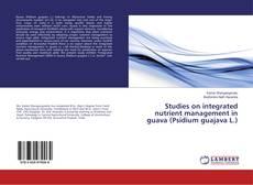 Capa do livro de Studies on integrated nutrient management in guava (Psidium guajava L.)
