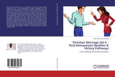 Christian Marriage Vol.5 - Post-Honeymoon Realities & Victory Pathways kitap kapağı