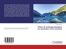 Bookcover of Effect of orthogonalization on ionization cross sections