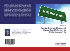 Borítókép a  Equity, Debt and Balanced Mutual Fund Schemes in India: An Analysis - hoz