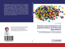 Buchcover von Kinetics and mechanism for polymerization and thermal degradation