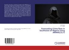 Buchcover von Forecasting Crime Rate in Southwest of Nigeria Using ARIMA(2,0,1)