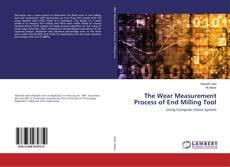 The Wear Measurement Process of End Milling Tool的封面