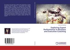 Couverture de Exploring Expert Performance in Business and Executive Coaching