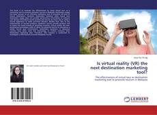 Bookcover of Is virtual reality (VR) the next destination marketing tool?