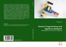 Bookcover of Generic Programming and Algebraic Multigrid