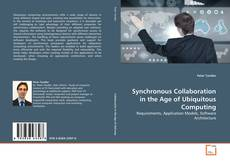 Synchronous Collaboration in the Age of Ubiquitous Computing的封面