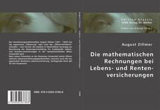 Die mathematischen Rechnungen bei Lebens- und Rentenversicherungen kitap kapağı