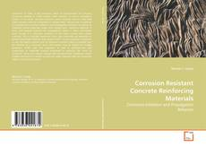 Bookcover of Corrosion Resistant Concrete Reinforcing Materials