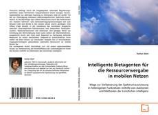 Buchcover von Intelligente Bietagenten für die Ressourcenver- gabe in mobilen Netzen