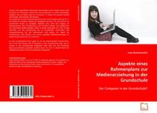 Bookcover of Aspekte eines Rahmenplans zur Medienerziehung in der Grundschule