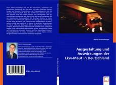 Buchcover von Ausgestaltung und Auswirkungen der Lkw-Maut in Deutschland