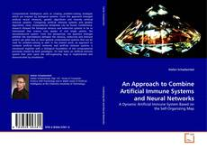 Copertina di An Approach to Combine Artificial Immune Systems and Neural Networks
