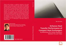 Bookcover of Enhance Heat Transfer Performance of Compact Heat Exchangers
