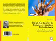Bookcover of Bildnerisches Gestalten für Erwachsene mit geistiger Beeinträchtigung