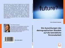 Buchcover von Die Auswirkungen des demographischen Wandels auf die betriebliche Personalarbeit