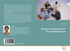 Portada del libro de Dynamic Awareness for Shared Workspaces