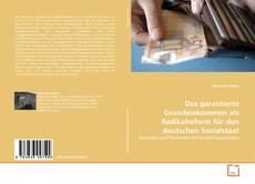 Portada del libro de Das garantierte Grundeinkommen als Radikalreform für den deutschen Sozialstaat