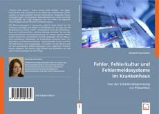 Bookcover of Fehler, Fehlerkultur und Fehlermeldesysteme im Krankenhaus
