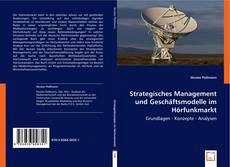 Strategisches Management und Geschäftsmodelle im Hörfunkmarkt kitap kapağı