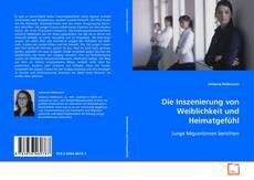 Portada del libro de Die Inszenierung von Weiblichkeit und Heimatgefühl