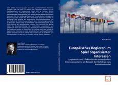 Capa do livro de Europäisches Regieren im Spiel organisierter Interessen