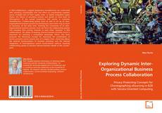 Bookcover of Exploring Dynamic Inter-Organizational Business Process Collaboration