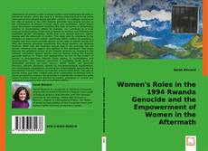 Bookcover of Women's Roles in the 1994 Rwanda Genocide and the Empowerment of Women in the Aftermath