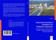 Bookcover of Advanced Ionization Chambers for Radiation Detection