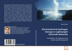 Borítókép a  Electrochemical Hydrogen Storage in Lightweight Electrode Materials - hoz
