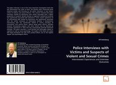 Обложка Police Interviews with Victims and Suspects of Violent and Sexual Crimes