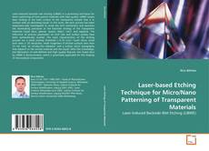 Bookcover of Laser-based Etching Technique for Micro/Nano Patterning of Transparent Materials