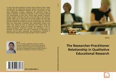 The Researcher-Practitioner Relationship in Qualitative Educational Research kitap kapağı