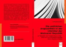 Copertina di Die weiblichen Angestellten in der Literatur der Weimarer Republik