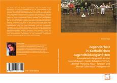 Bookcover of Jugendarbeit in Katholischen Jugendbildungsstätten