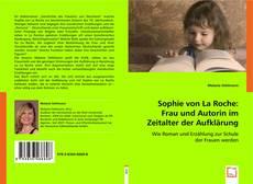 Buchcover von Sophie von La Roche: Frau und Autorin im Zeitalter der Aufklärung