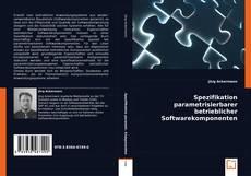 Buchcover von Spezifikation parametrisierbarer betrieblicher Softwarekomponenten