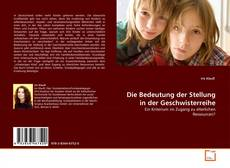 Bookcover of Die Bedeutung der Stellung in der Geschwisterreihe