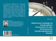 Buchcover von Medizinische Soziologie als interdisziplinäre Wissenschaft vor dem Hintergrund des soziodemographischen Wandels