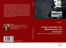 Image und Status von Bibliothekaren und Archivaren kitap kapağı
