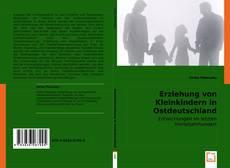 Buchcover von Erziehung von Kleinkindern in Ostdeutschland