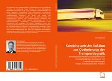 Buchcover von Kombinatorische Auktion zur Optimierung der Transportlogistik