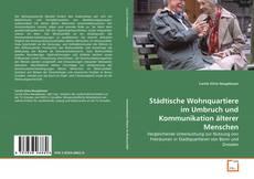 Städtische Wohnquartiere im Umbruch und Kommunikation älterer Menschen kitap kapağı