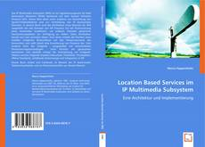 Buchcover von Location Based Services im IP Multimedia Subsystem